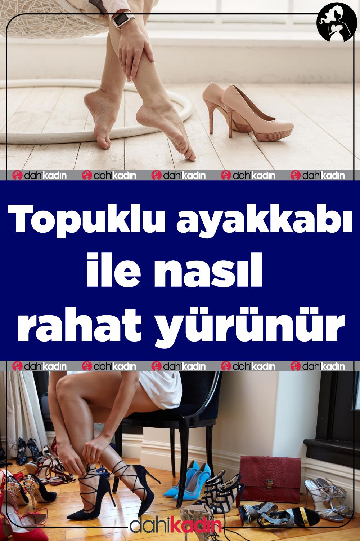 Topuklu ayakkabı ile nasıl rahat yürünür