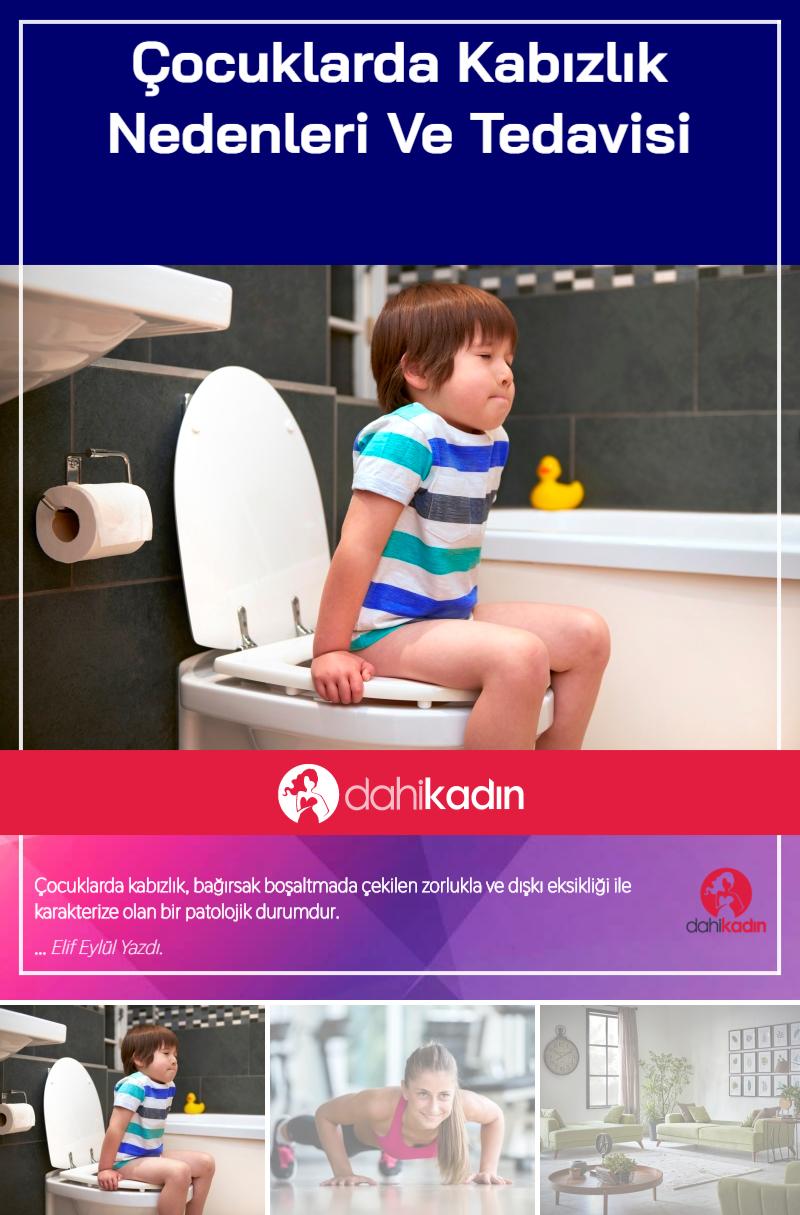 Çocuklarda kabızlık nedenleri ve tedavisi