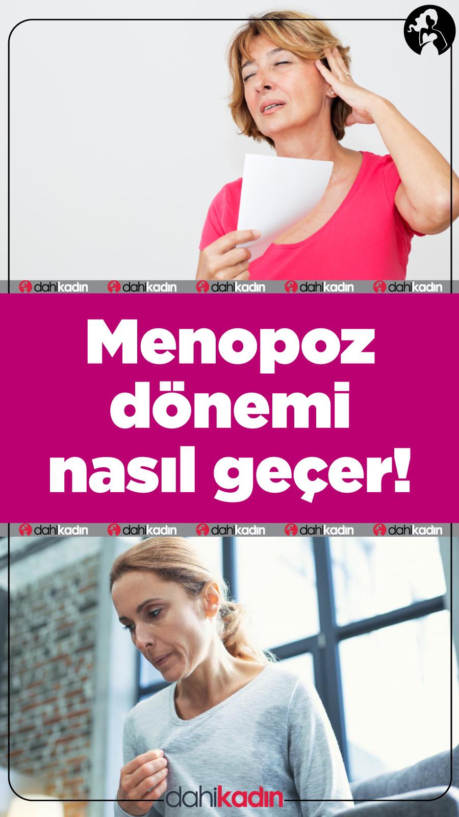 Menopoz dönemi nasıl geçer! Menopozda neler yapılmalı?
