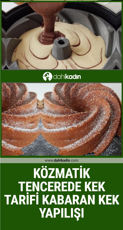 Közmatik tencerede kek tarifi Kabaran kek yapılışı