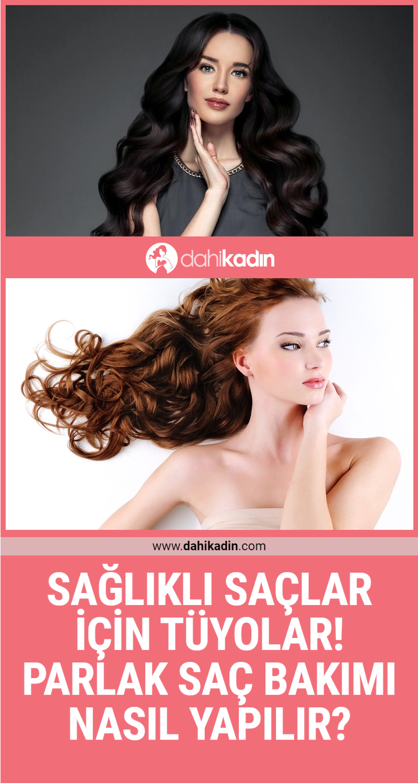 Sağlıklı saçlar için tüyolar! Parlak saç için bakım nasıl yapılır?